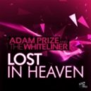 Adam Prize and the Whiteliner - Lost In Heaven (Delicious Dan and Orange Blend Remix)