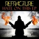Refracture - Hate on this (Original Mix)