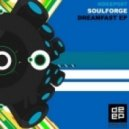 Soulforge - Dreamfast (Stronger Mix)