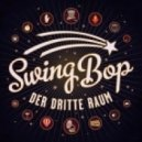 Der Dritte Raum - Swing Bop (Tanz Variante)