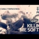Spartaque - Killing Me Softly (Stimpack & Norma Remix)