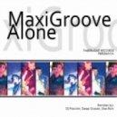 MaxiGroove  - Alone (BAZEDA Remix)