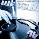 Woopie & Alex Ferrer - We Do It (Original Mix)