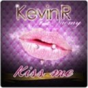 Kevin R feat. Naomy - Kiss Me (Dj Force  Remix)