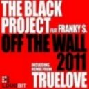 The Black Project Feat. Franky S. - Off The Wall (Tradelove Remix Edit)