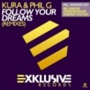 Kura & Phil G - Follow Your Dreams (Ibiza 2011 Remix Edit)