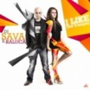 Dj Sava Feat Raluka - I Like (The Trumpet)