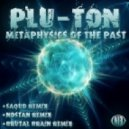Plu-Ton - Metaphysics of the Past ( original )