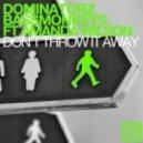 Bassmonkeys, Dominatorz ft. Amanda Wilson - Dont Throw It Away (Stereo Palma Remix)