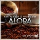 Vangosh, Kivi N Kava - Alora (Milton Channels Remix)