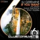 Lu Geremine - If You Want (Guille Placencia Remix)