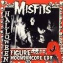 Misfits - Halloween (Figure Moombahcore Edit)