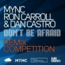 MYNC Ron Carroll & Dan Castro - Dont Be Afraid (Charles Deluxe Remix)