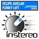 Felipe Avelar  - Funky Lift (Whitenoize Remix)