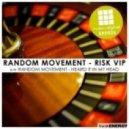 Random Movement - Risk (VIP Mix)