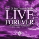 Noel G feat. Tommie Nibbs - Live Forever (Club Mix)