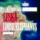 Luska - Loose Elephants