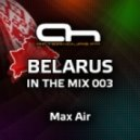 Max Air - Belarus In The Mix 003