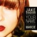 Jake Shanahan feat. Marcie - Your Name (Desusino Boys Remix)