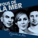Fous De La Mer - Time To Wake Up (Volver A Despertar)