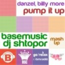 Danzel, Billy More - Pump It Up (Base Music & DJ Shtopor Mash-Up)