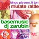 Bingo Players, Lil Jon - Mutate Rattle (Base Music, DJ Zarubin Mash-Up)