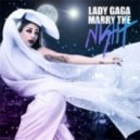 Lady Gaga - Marry The Night (Cosmic Dawn Club Mix)