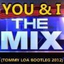Tommy Loa & Dick ray feat. Medina -  You & I  (Tommy Loa bootleg 2K12)