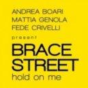 Brace Street - Hold On Me (Mattia Genola Club Mix)