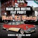 Mars and Motive feat MC Profit - Back To Basics [Kid Digital remix]