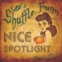 Shuffle Funn - Nice Spotlight (Original Mix)