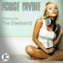 House Divine - (Waiting For) The Weekend (Baunzz! SucksoDisko Remix)