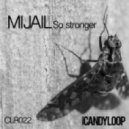 Mijail - So Stronger (Original Club Mix)