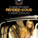 Dj Smash feat. Maury - Rendez Vous (DJ Bodriac & Affective Club Mix)