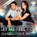 Delyno feat. Looloo - Let Me Feel You (Sandslash & Shifty Remix)