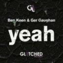 Ben Keen (Ireland), Ger Gaughan  - Yeah (Will Clarke Remix)