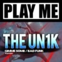The Unik - Gimme Some - Original Mix