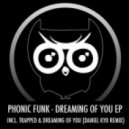 Phonic Funk - Dreaming of You (Original Mix)