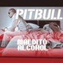 Pitbull - Maldito Alcohol