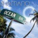 Shamano - Ocean Drive (Astuni Remix)