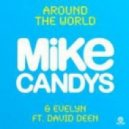 Mike Candys  Ft. Evelyn & David Deen - Around The World (Radio Edit)