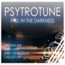 Psytrotune - Fall In The Darkness (Chill Out Mix)