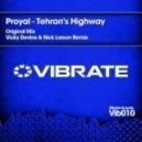 Proyal - Tehrans Highway (Vicky Devine & Nick Larson Remix)