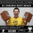 Sak Noel & R. Passerella vs. C. Castle - Paso Together (Dj Zarubin Boot Remix)