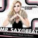 Alexandra Stan - Mr. Saxobeat (Dj Rush Extazy Mash-Up Remix)