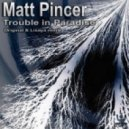 Matt Pincer - Trouble In Paradise (Lisaya Remix)