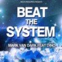 Mark Van Dark Feat Dino - Beat The System (Gordon & Doyle Remix)