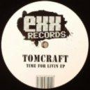 Tomcraft - Time For Livin (Electrixx Remix)