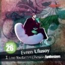 Evren Ulusoy - I Love You But I've Chosen Synthesizers (Edwin & Ferdy Deep Dub)