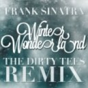 Frank Sinatra - Winter Wonderland (The Dirty Tees Remix)